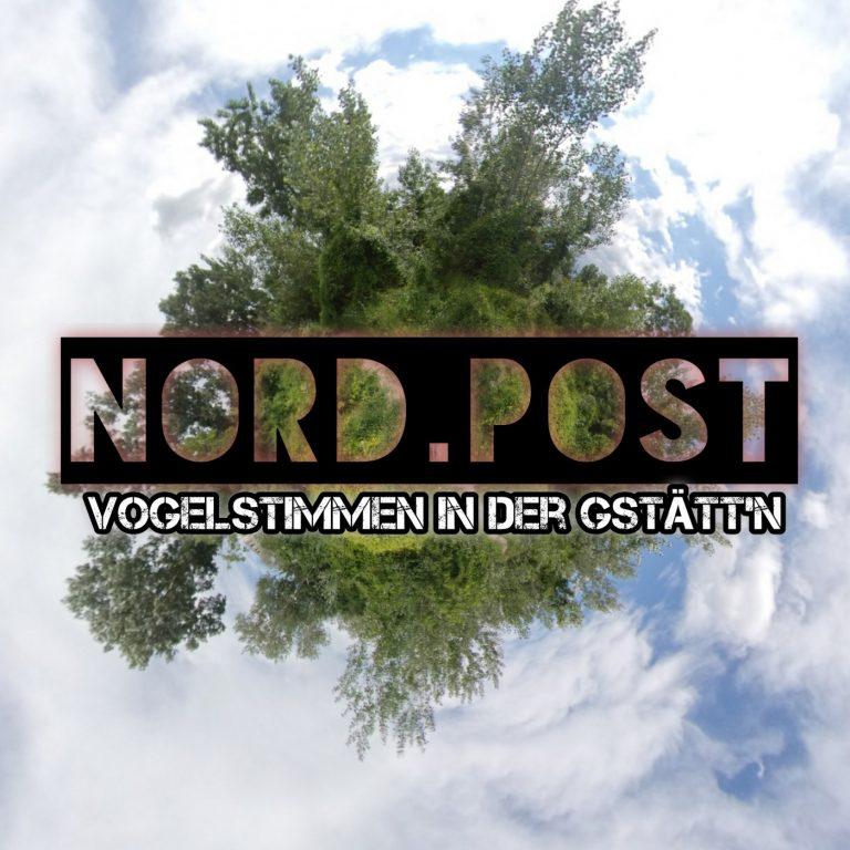 Nord.Post #07 – Vogelstimmen in der Gstätt'n
