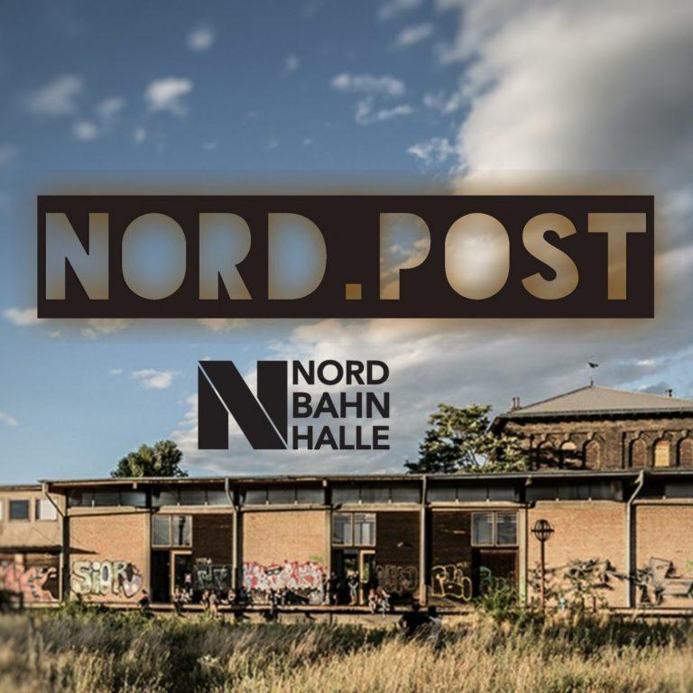Nord.Post #09 – Die Nordbahnhalle