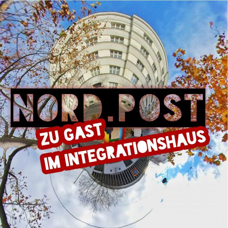 Nord.Post #11 – Zu Gast im Integrationshaus