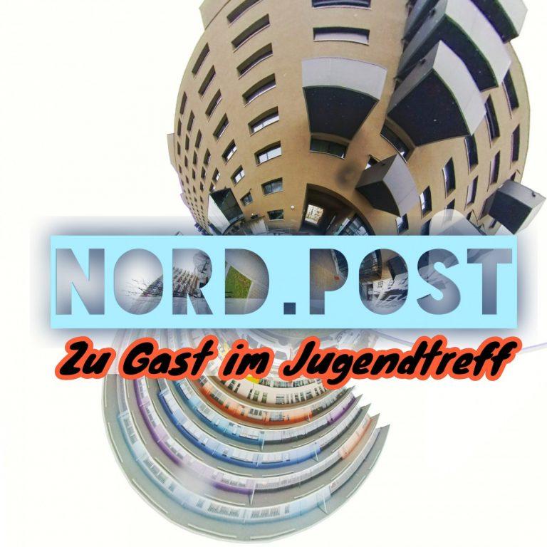 Nord.Post #13 – Zu Gast im Jugendtreff