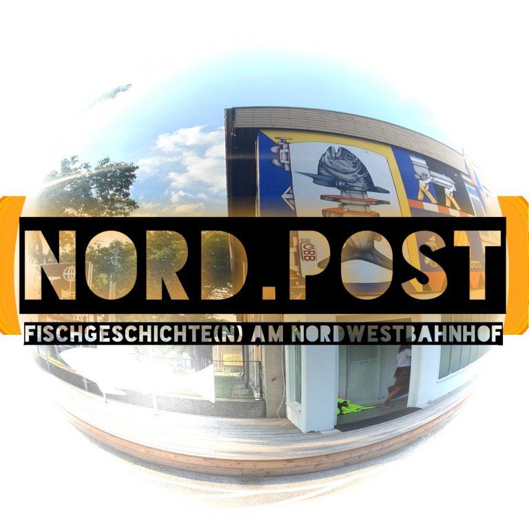 """Nord.Post #18 – """"Fischgeschichte(n) am Nordwestbahnhof"""""""