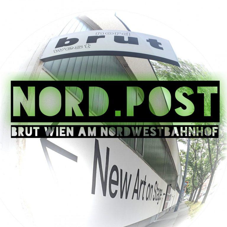 Nord.Post #19 – Zu Gast im brut Wien am Nordwestbahnhof