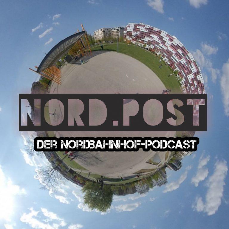Nord.Post - Der Podcast am Nordbahnhof